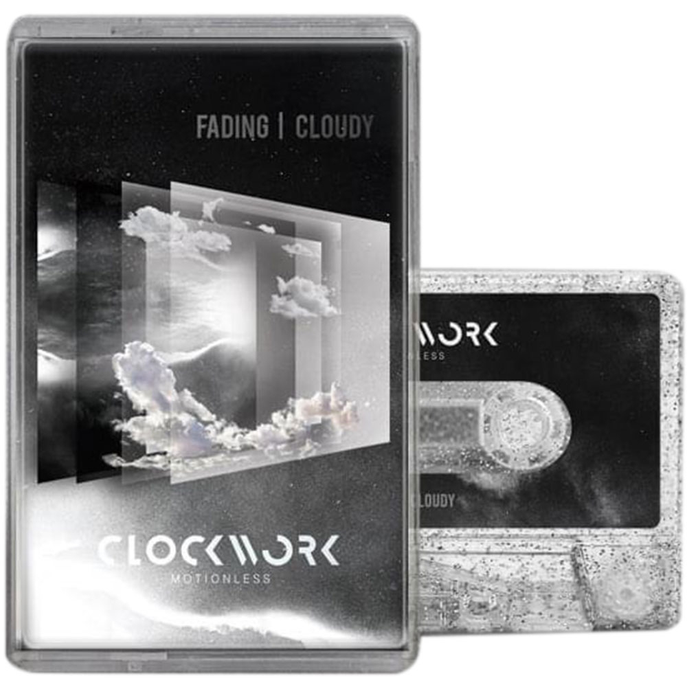 Tape Clockwork Motionless/Fading Cloudy